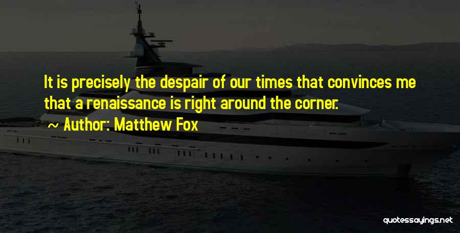 Inspirational Corner Quotes By Matthew Fox