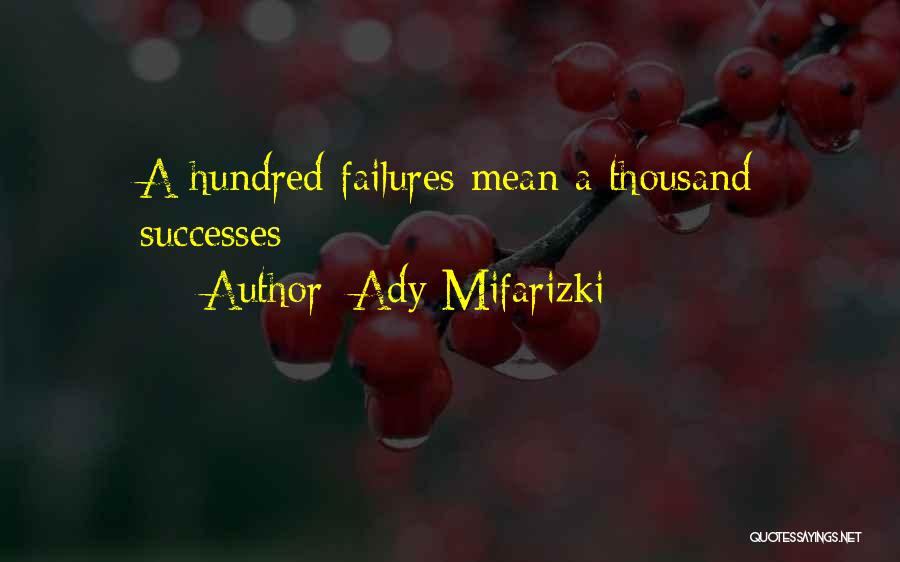 Inspirational Failure Quotes By Ady Mifarizki