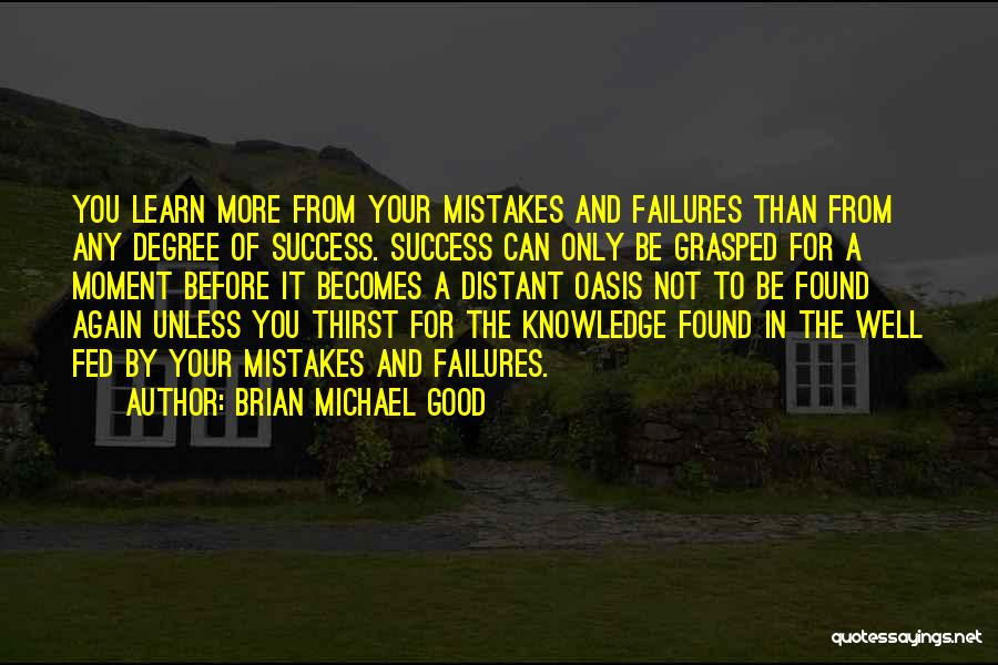 Inspirational Failure Quotes By Brian Michael Good