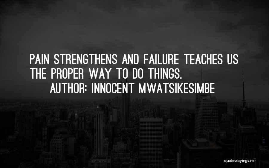 Inspirational Failure Quotes By Innocent Mwatsikesimbe