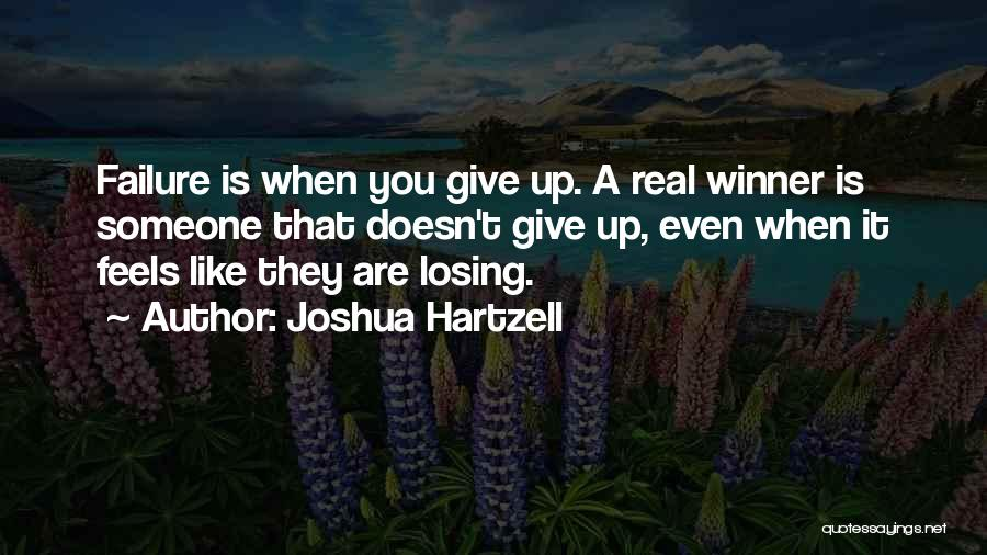 Inspirational Failure Quotes By Joshua Hartzell