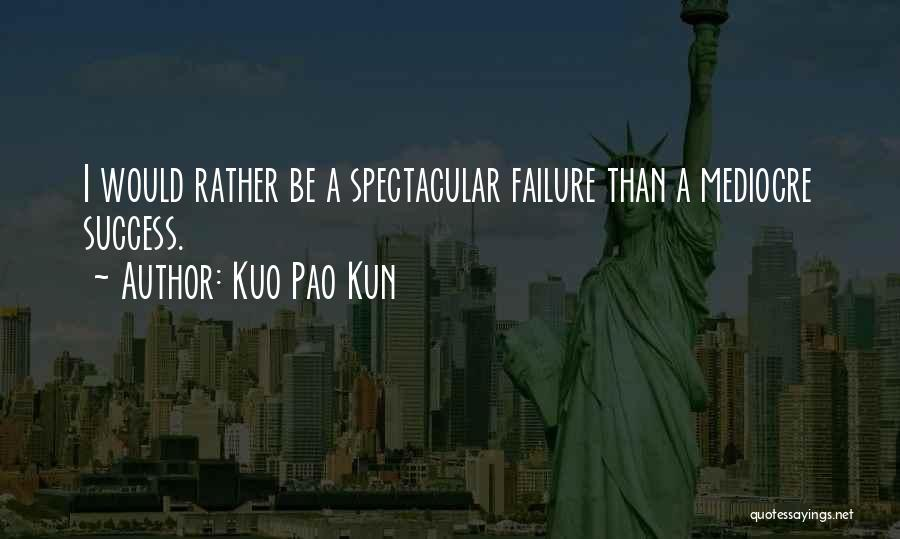 Inspirational Failure Quotes By Kuo Pao Kun