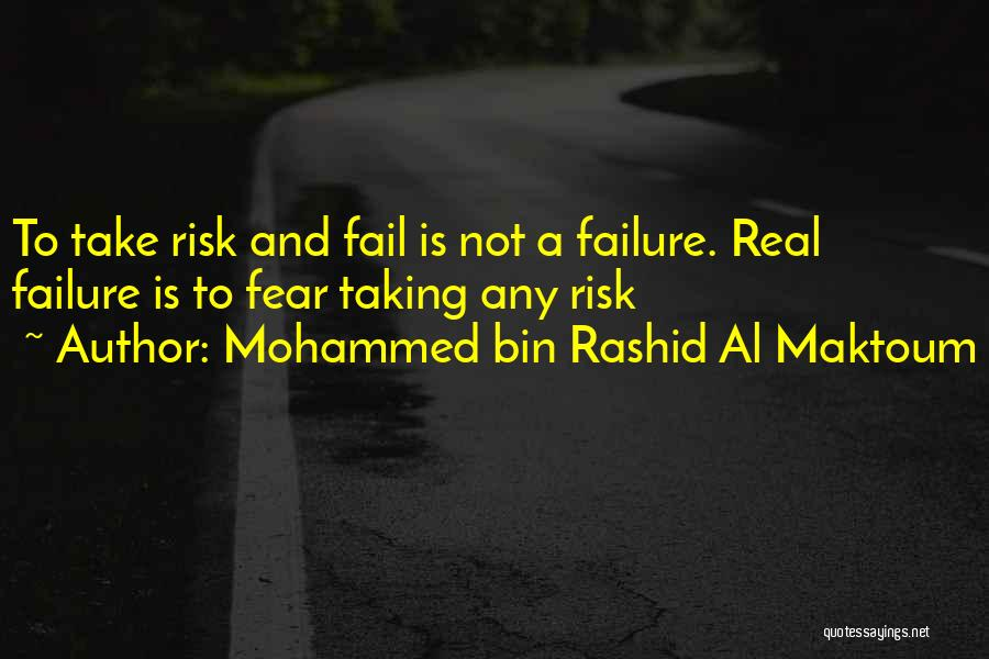 Inspirational Failure Quotes By Mohammed Bin Rashid Al Maktoum