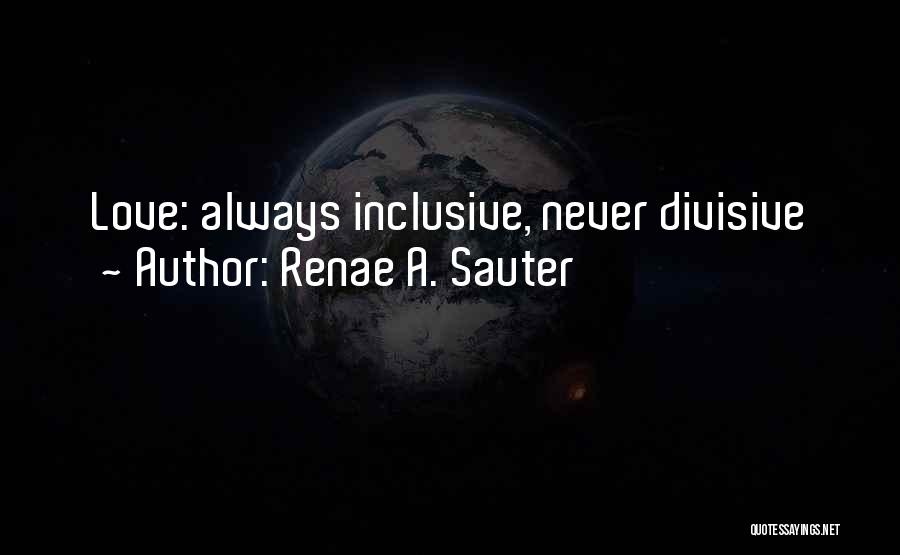 Inspirational Inclusive Quotes By Renae A. Sauter