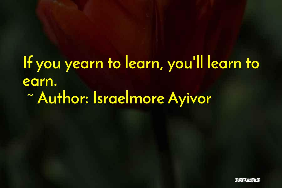 Inspirational Motivational Study Quotes By Israelmore Ayivor