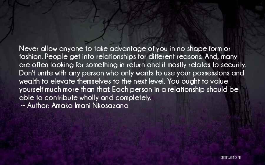Inspirational Relationships Quotes By Amaka Imani Nkosazana
