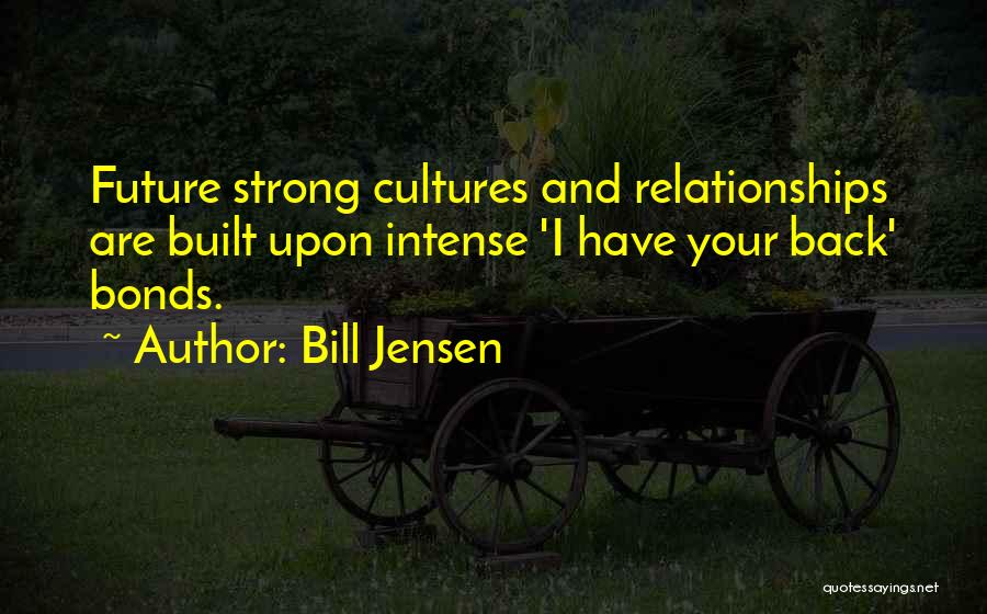 Inspirational Relationships Quotes By Bill Jensen