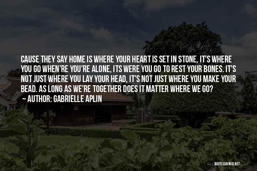 Inspirational Relationships Quotes By Gabrielle Aplin