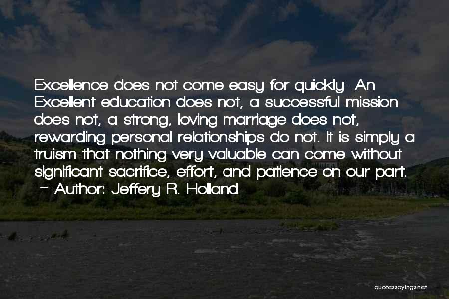 Inspirational Relationships Quotes By Jeffery R. Holland