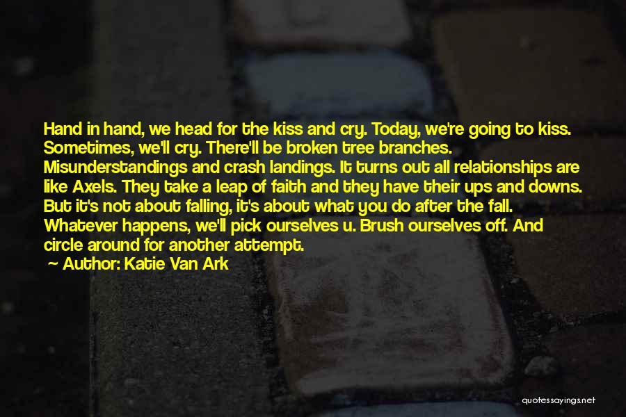 Inspirational Relationships Quotes By Katie Van Ark