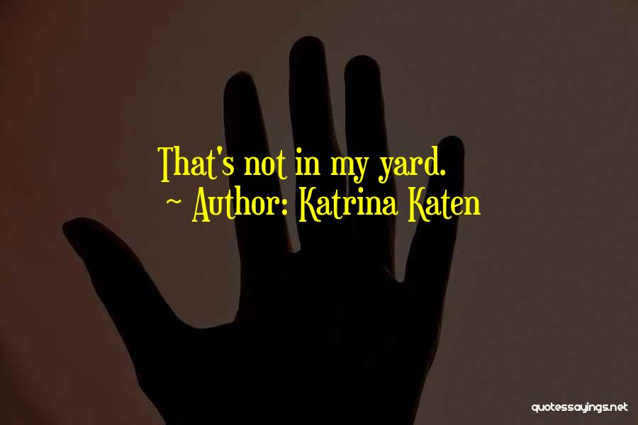 Inspirational Relationships Quotes By Katrina Katen