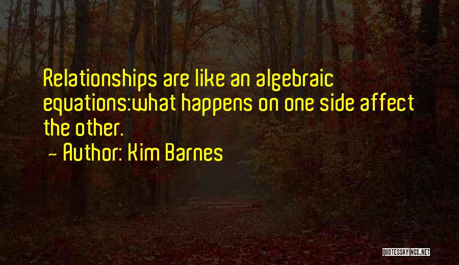Inspirational Relationships Quotes By Kim Barnes