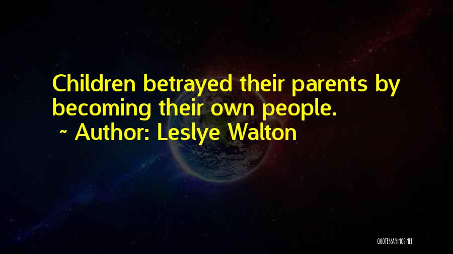 Inspirational Relationships Quotes By Leslye Walton