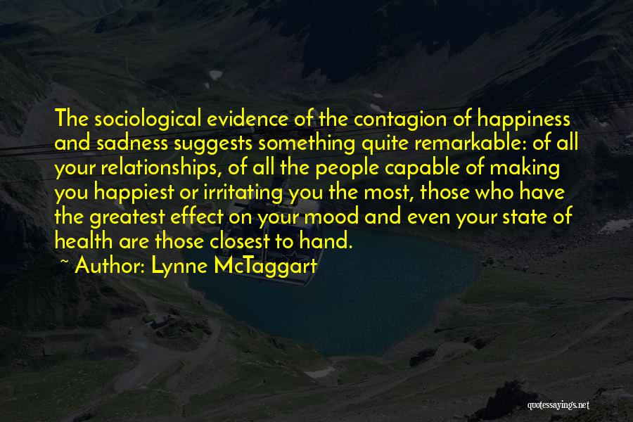 Inspirational Relationships Quotes By Lynne McTaggart