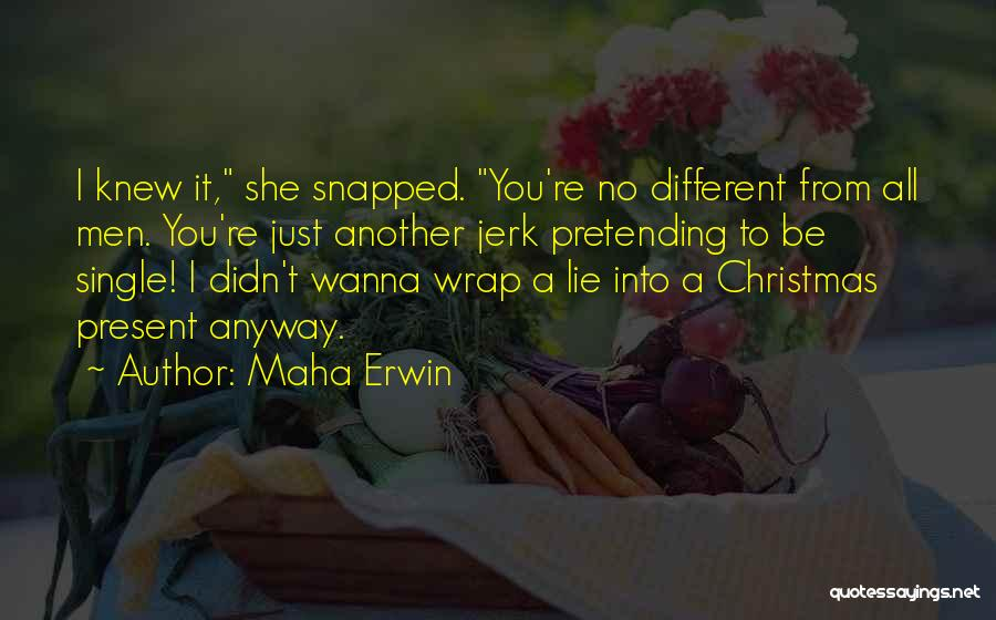 Inspirational Relationships Quotes By Maha Erwin