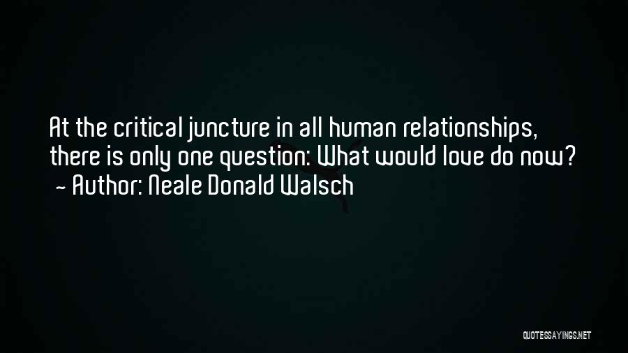 Inspirational Relationships Quotes By Neale Donald Walsch