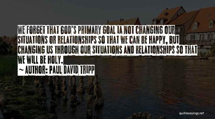 Inspirational Relationships Quotes By Paul David Tripp