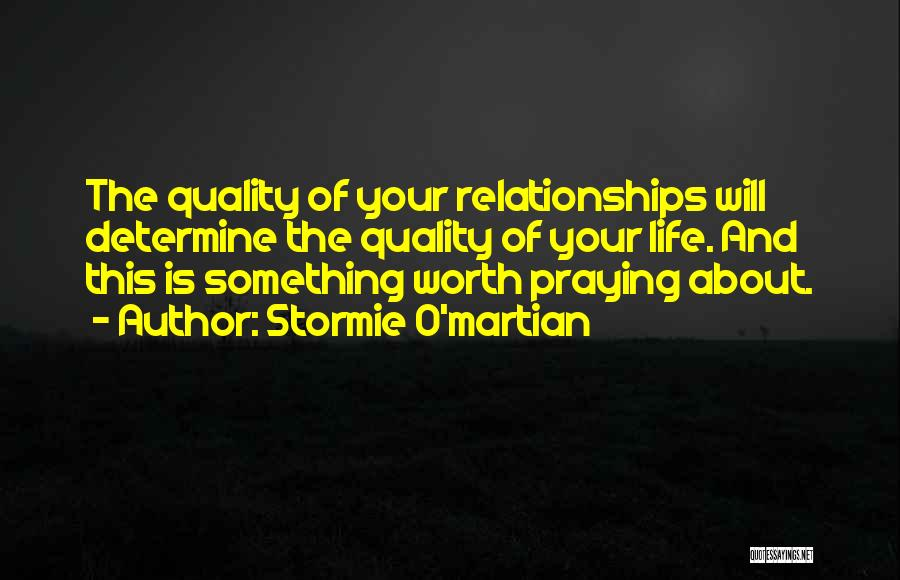 Inspirational Relationships Quotes By Stormie O'martian