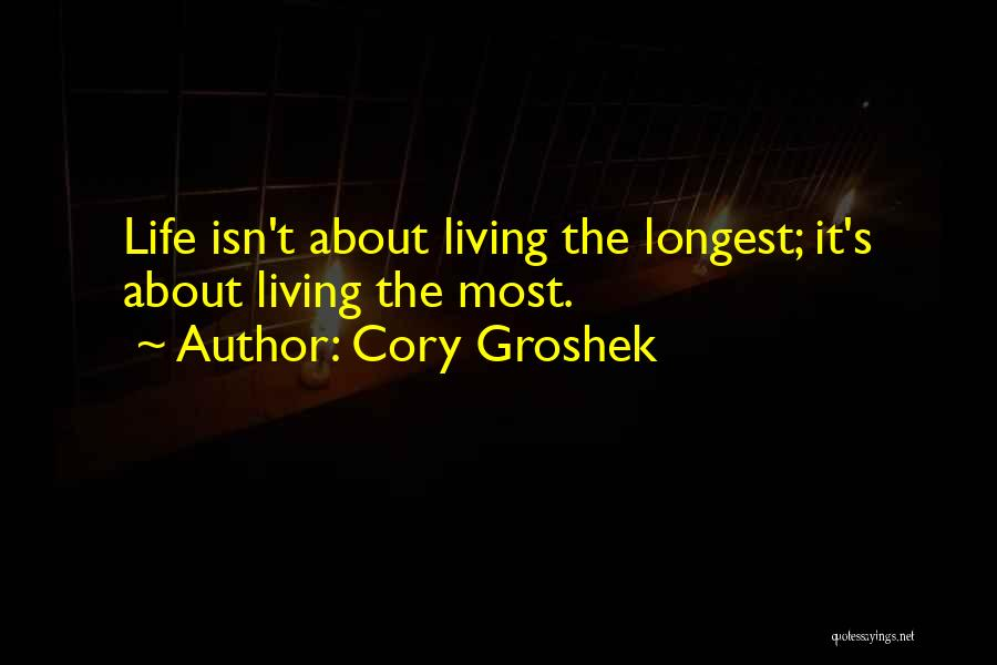 Inspirational Sayings And Quotes By Cory Groshek