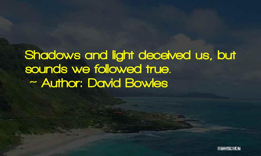 Inspirational Sayings And Quotes By David Bowles