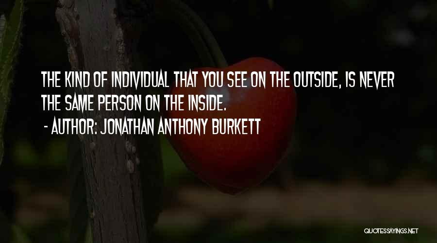 Inspirational Sayings And Quotes By Jonathan Anthony Burkett