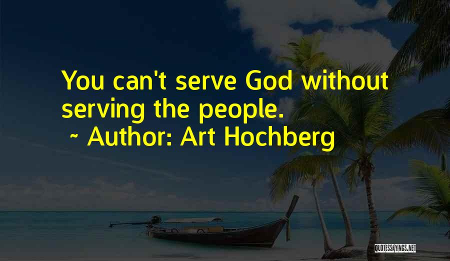 Inspirational Serving Quotes By Art Hochberg