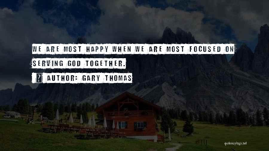 Inspirational Serving Quotes By Gary Thomas