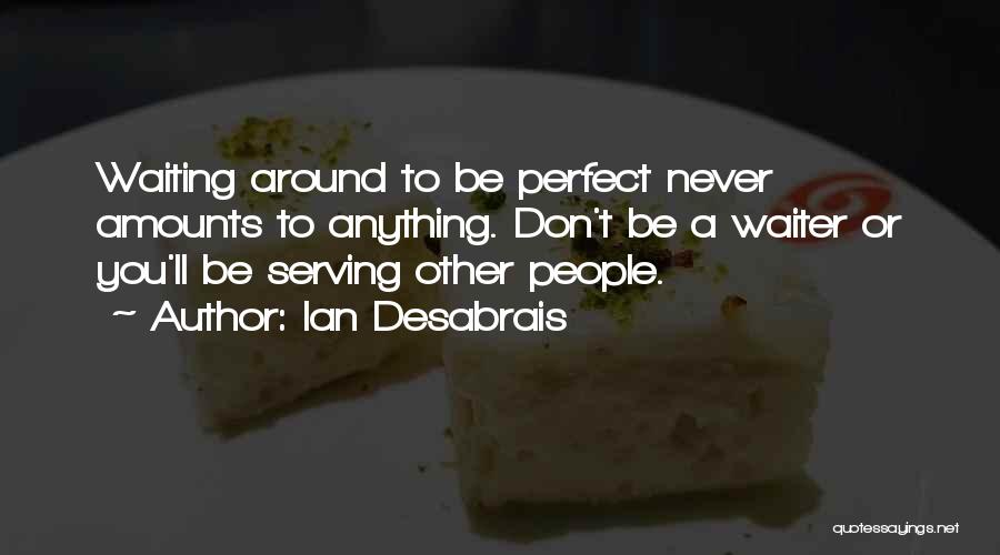 Inspirational Serving Quotes By Ian Desabrais