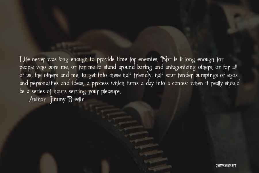 Inspirational Serving Quotes By Jimmy Breslin