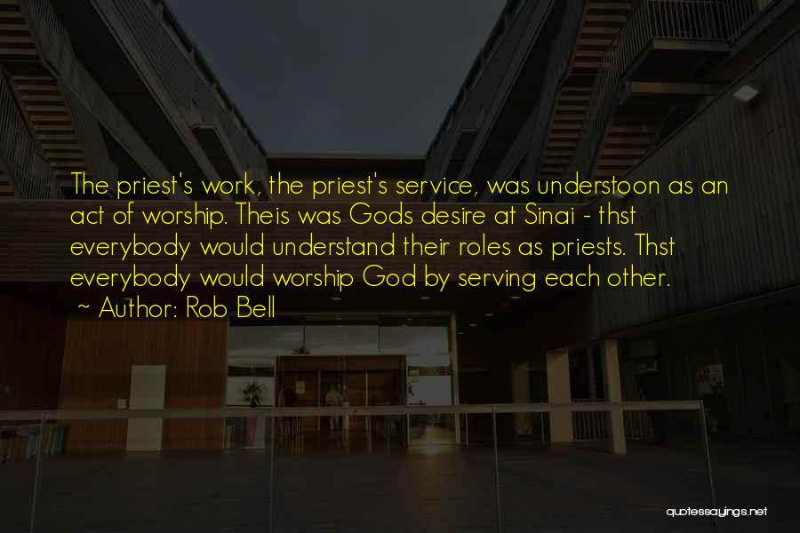 Inspirational Serving Quotes By Rob Bell