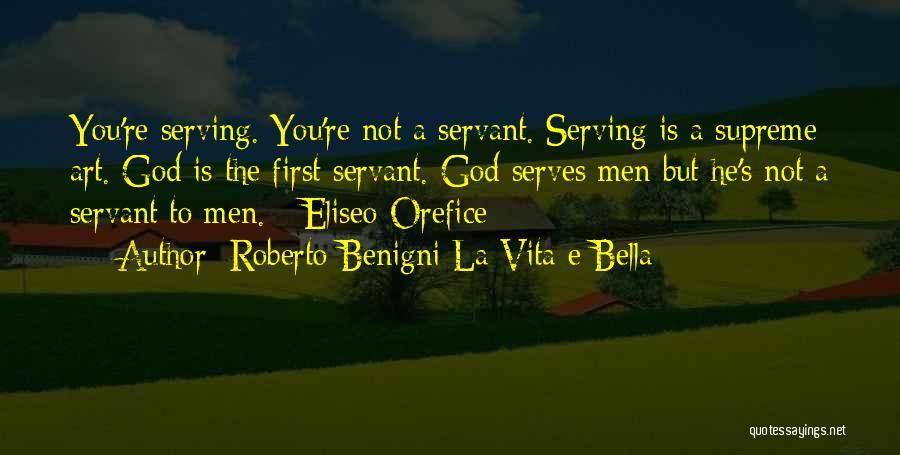 Inspirational Serving Quotes By Roberto Benigni La Vita E Bella