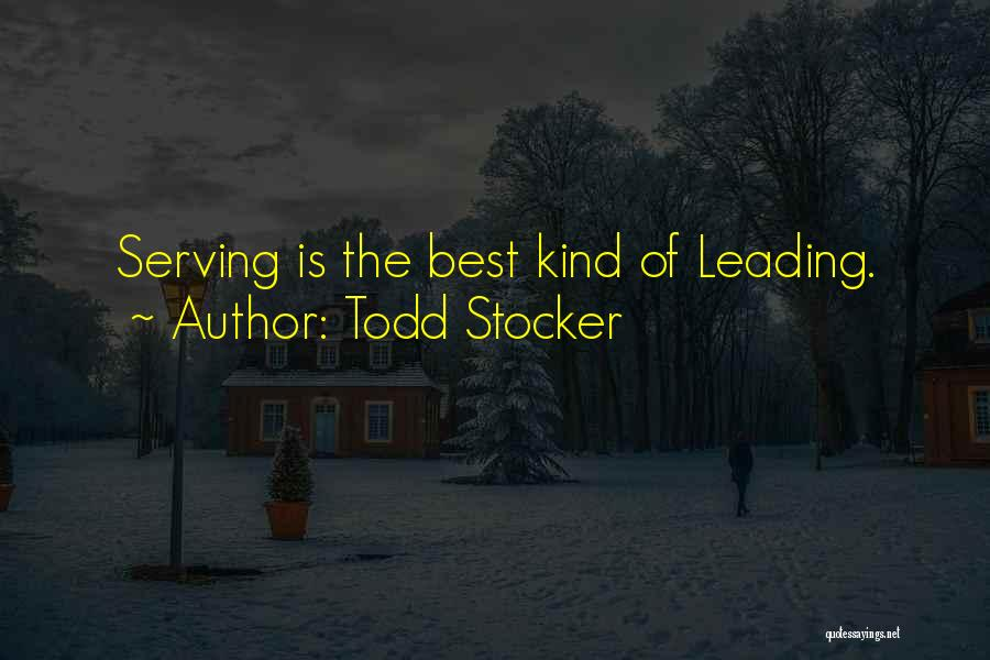 Inspirational Serving Quotes By Todd Stocker