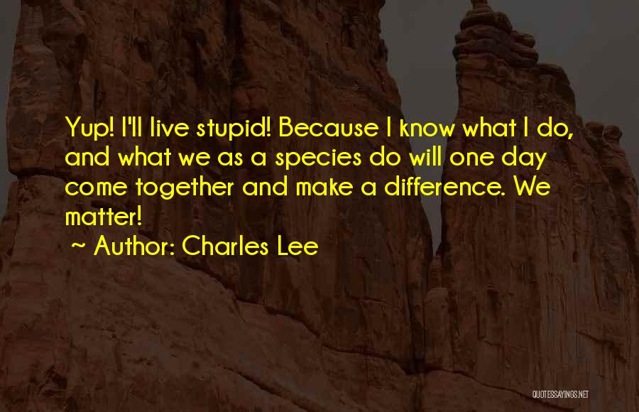 Inspirational Unity Quotes By Charles Lee