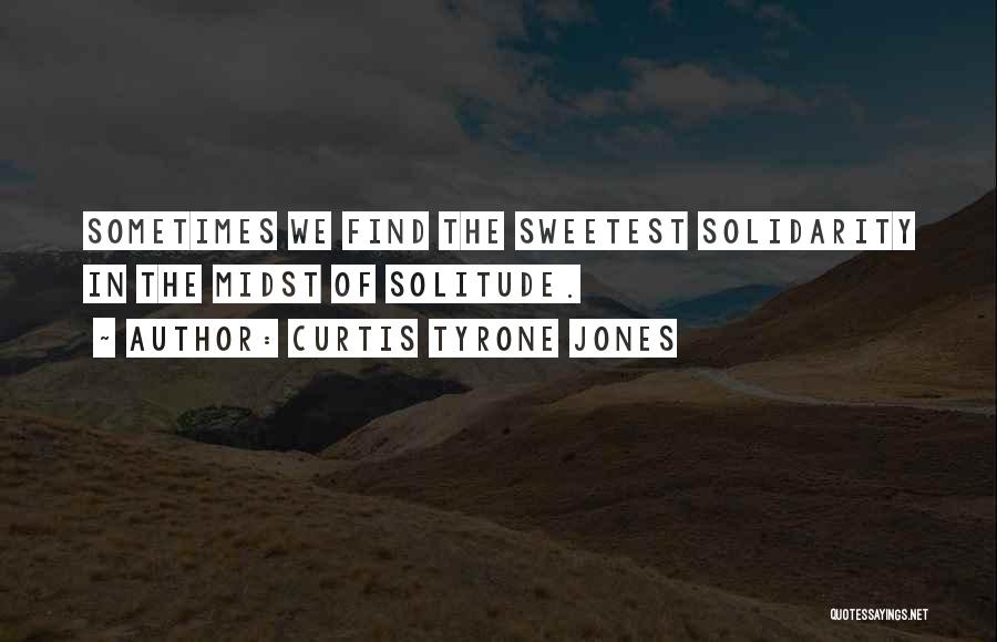 Inspirational Unity Quotes By Curtis Tyrone Jones