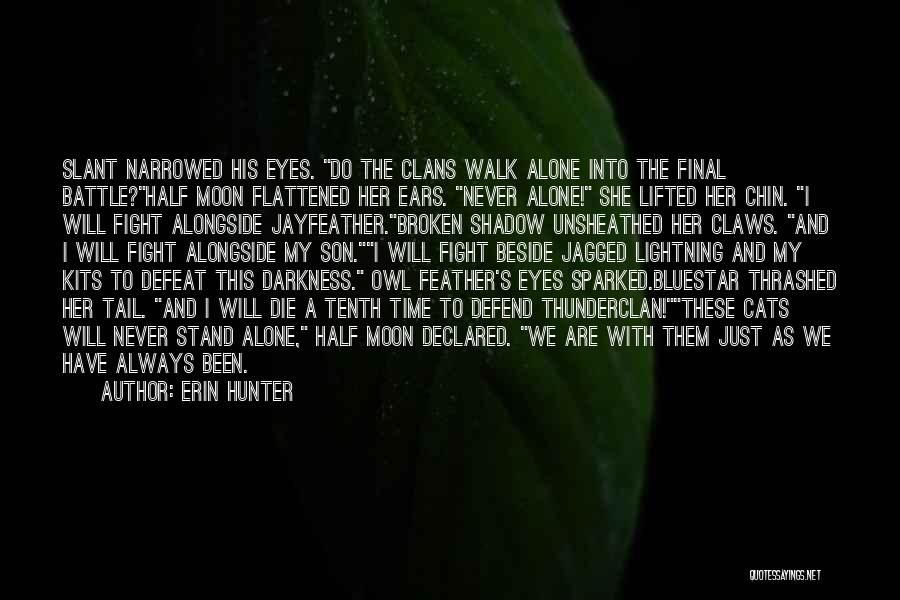 Inspirational Unity Quotes By Erin Hunter