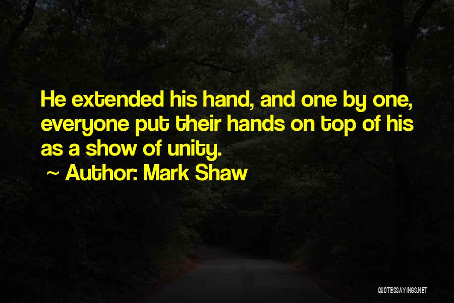 Inspirational Unity Quotes By Mark Shaw