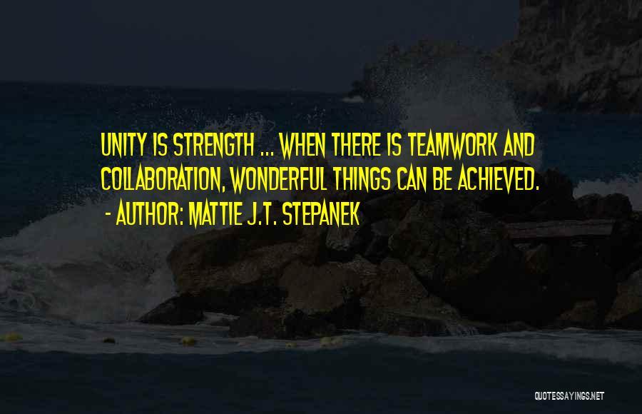 Inspirational Unity Quotes By Mattie J.T. Stepanek
