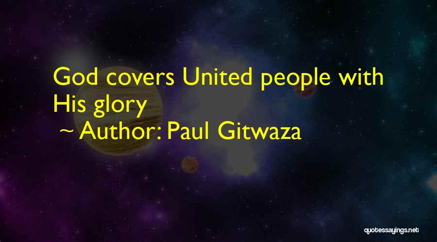 Inspirational Unity Quotes By Paul Gitwaza