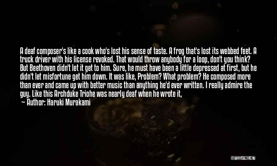 Inspirational When Your Down Quotes By Haruki Murakami
