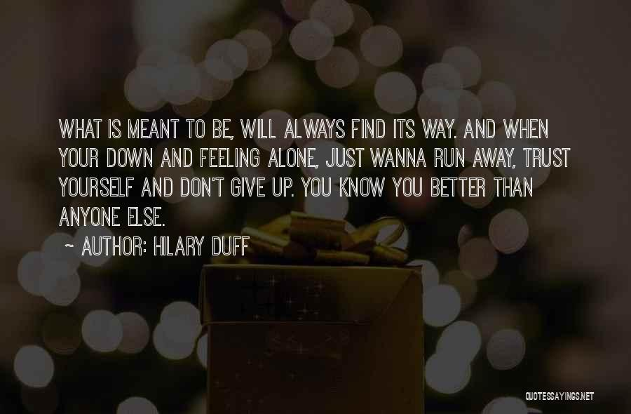 Inspirational When Your Down Quotes By Hilary Duff