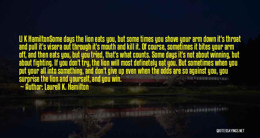 Inspirational When Your Down Quotes By Laurell K. Hamilton