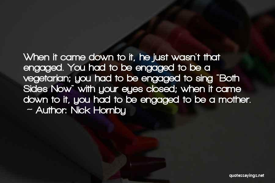 Inspirational When Your Down Quotes By Nick Hornby