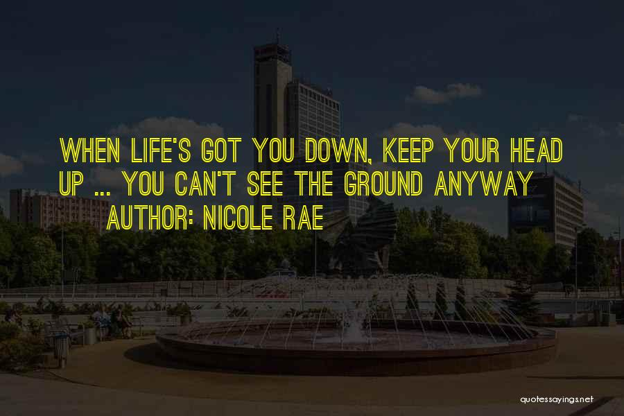 Inspirational When Your Down Quotes By Nicole Rae