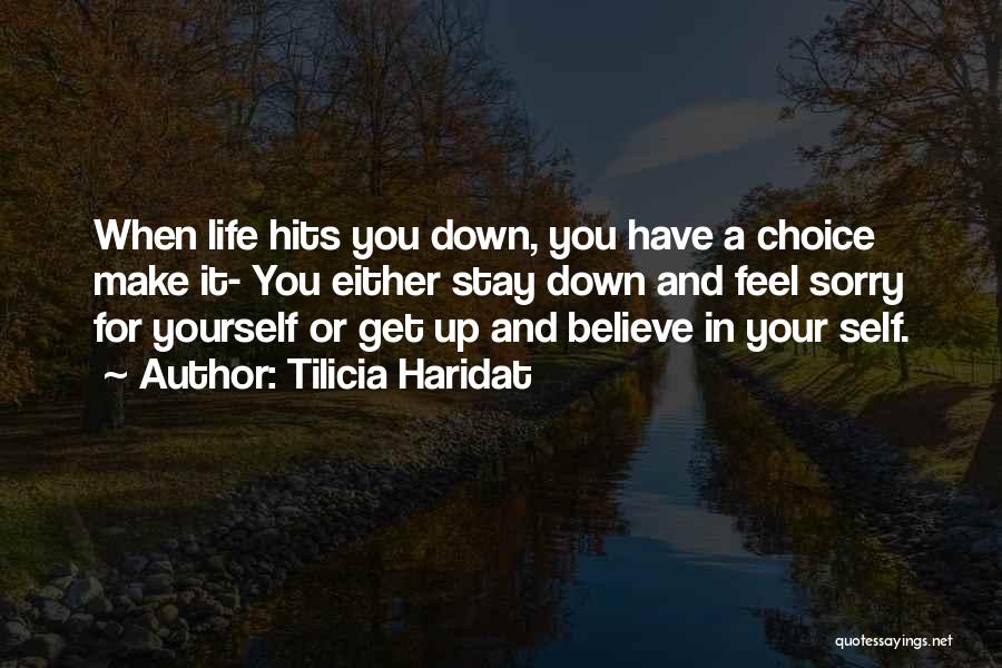 Inspirational When Your Down Quotes By Tilicia Haridat