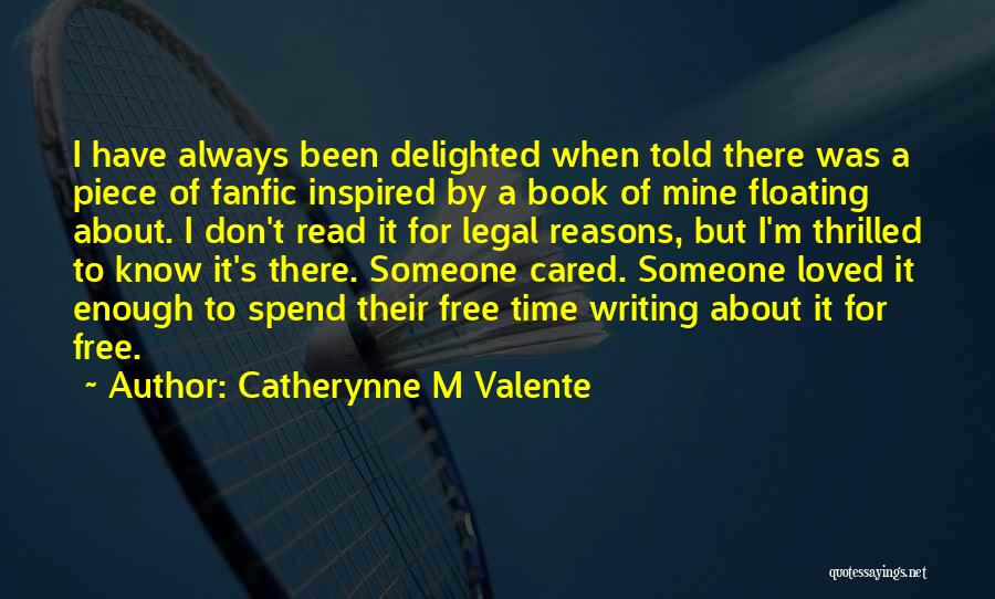 Inspired To Someone Quotes By Catherynne M Valente