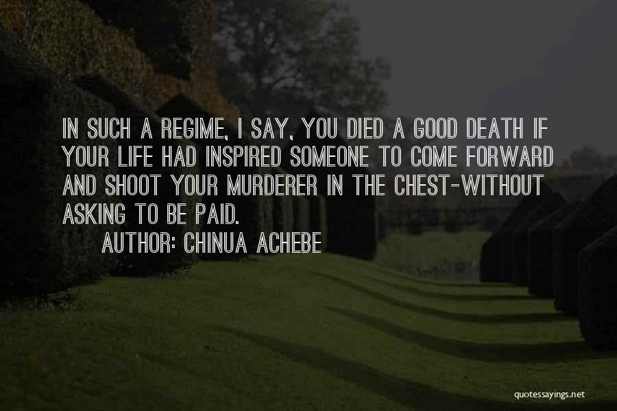 Inspired To Someone Quotes By Chinua Achebe