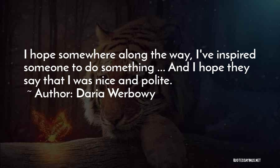 Inspired To Someone Quotes By Daria Werbowy