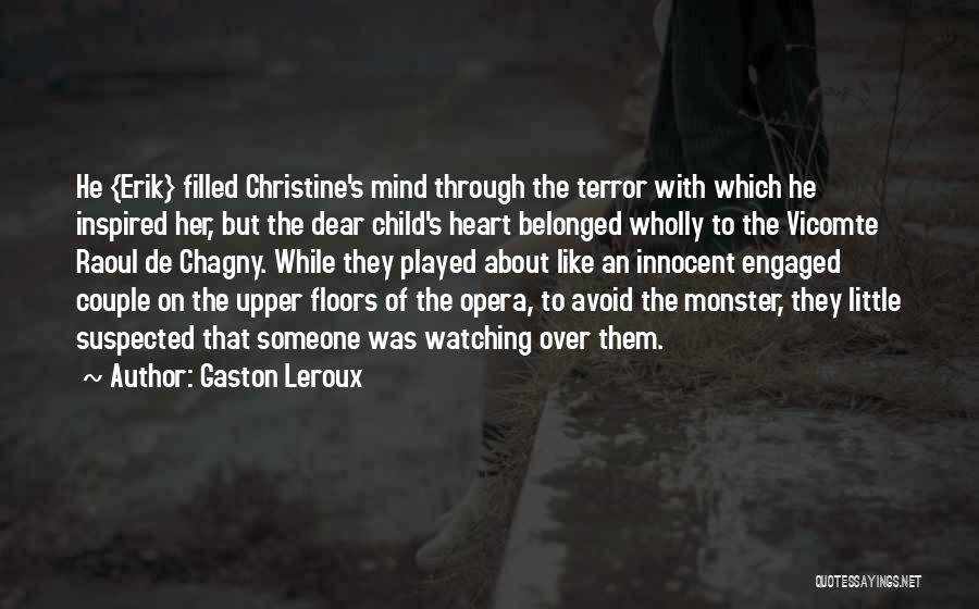 Inspired To Someone Quotes By Gaston Leroux