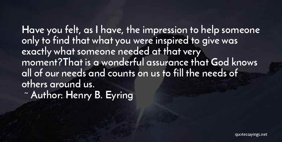 Inspired To Someone Quotes By Henry B. Eyring