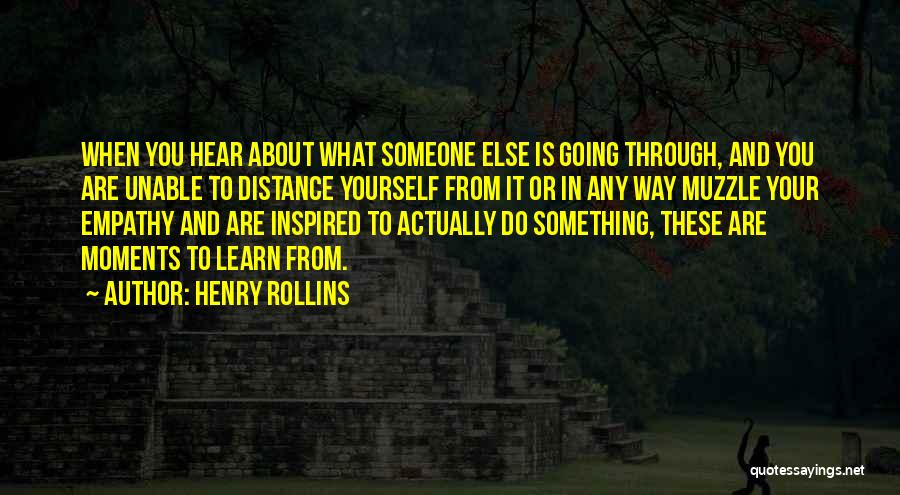 Inspired To Someone Quotes By Henry Rollins